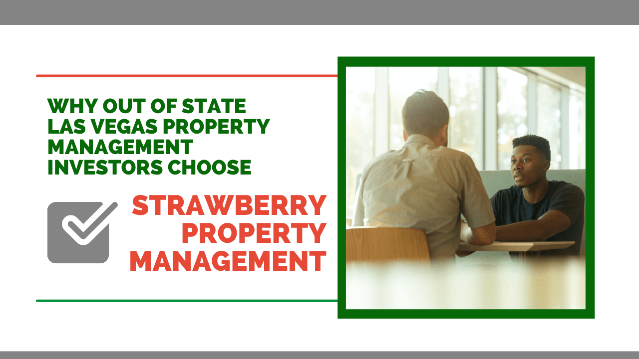 Why Out of State Las Vegas Property Management Investors Choose Strawberry Realty Property Management - article banner